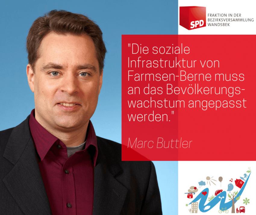 SPD-Fraktion: Leistungsfähigkeit der sozialen Infrastruktur in Farmsen-Berne, Zitat Marc Buttler